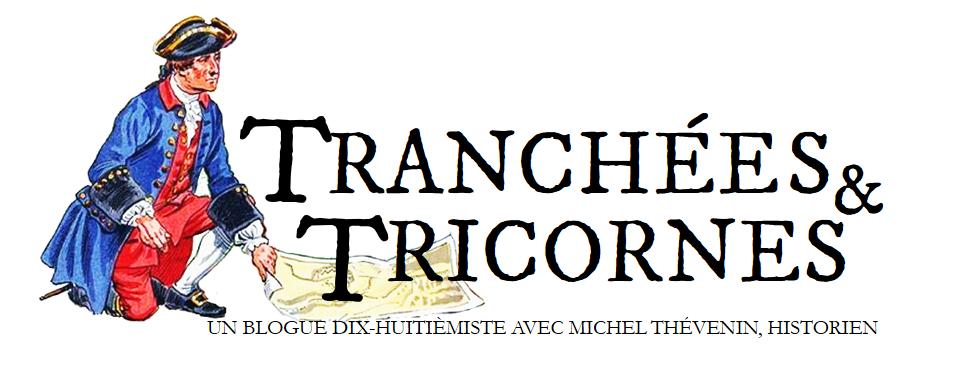 Tranchées et Tricornes; Le blog de l'historien Michel Thévenin