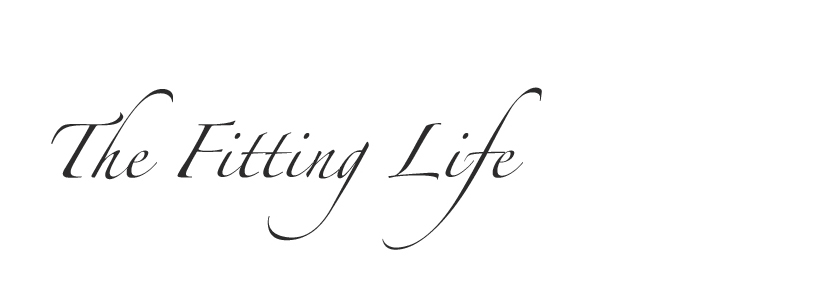 The Fitting Life