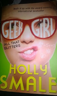 Book Review: Geek Girl All That Glitters by Holly Smale