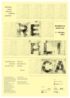 Réplica - Reflections on Contemporary Printmaking Artist Residency, July 7 – 26, 2013 Open Call, Deadline for applications May 25   Oficina Bartolomeu dos Santos, Tavira Guest tutors ·       Paul Coldwell (UK) Artist and Professor at Chelsea College of Arts, author of the book Printmaking: A Contemporary Perspective; ·       Nuno Faria (PT) Curator, founder of the Mobilhome project, responsible for the programming of Centro Internacional das Artes José de Guimarães; ·       Oona Grimes (UK) Artist and Visiting lecturer at Ruskin School of Fine Art and Royal College of Arts.   Open to: Visual and Graphic Art students and Professionals.