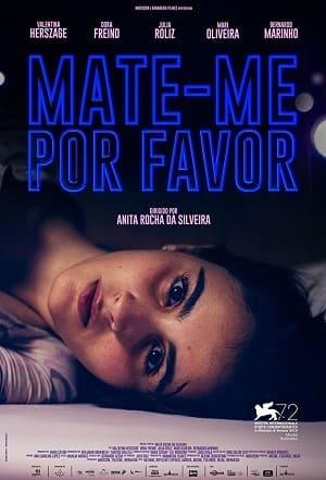 Filme Mate-me Por Favor 2016 Torrent
