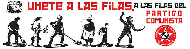 Únete a las filas, a las filas del Partido Comunista de México (marxista-leninista)