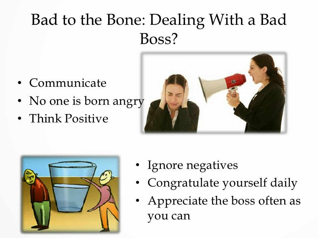 good boss or bad boss Home career career advice jobs tips dealing with a bad boss: strategies for coping jobs and in coping with a bad boss, a mentor can be a good sounding.