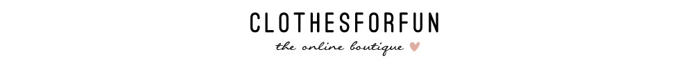 Clothes For Fun | An Online Boutique since 2007