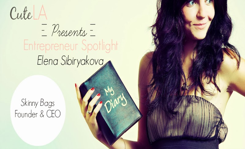Cute LA Presents Entrepreneur Spotlight Elena Sibiryakova Skinny Bags CEO & Founder