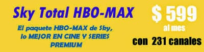 Sky HBO-MAX con 231 canales $599 al mes