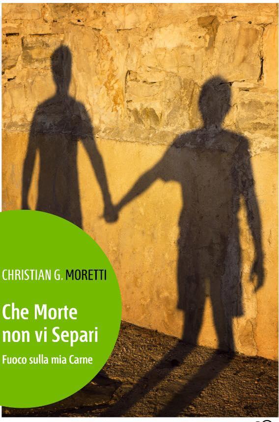 'Che Morte non Vi Separi (Fuoco sulla Mia Carne)', Europa Edizioni, Aprile 2015