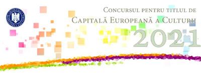 Concursul pentru titlul de Capitala Europeana a Culturii 2021