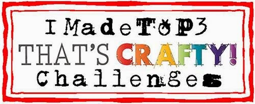 Made Top 3 at That's Crafty Challenge Blog