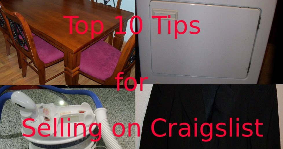tips from a pro part 1 top 10 tips for selling on craigslist. Black Bedroom Furniture Sets. Home Design Ideas