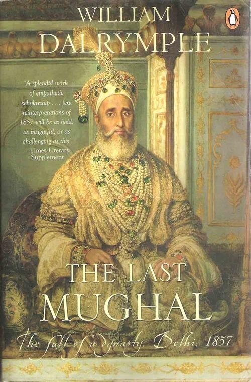 ... Effendi Reviews: Book Review: The Last Mughal by William Dalrymple