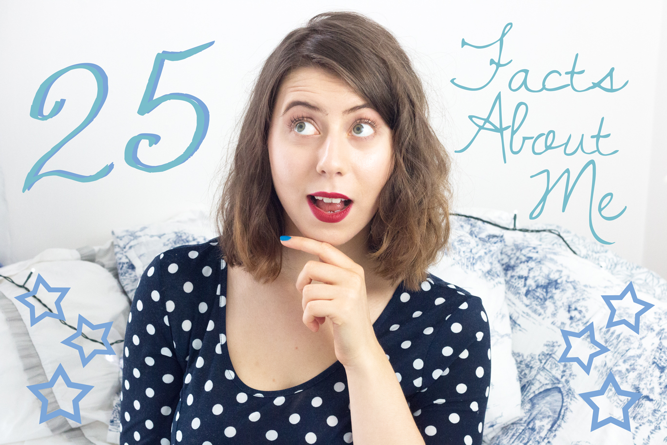 THE VIDEO: 25 FACTS ABOUT ME