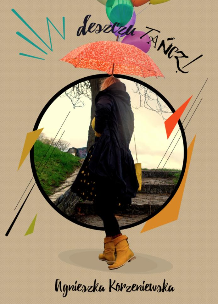 """""""W deszczu tancz!"""""""