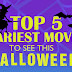 Top 5 Scariest Movies to See This Halloween