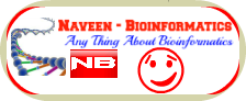 NaVeeNBioinFoRmaTiCs-any thing about bioinformatics