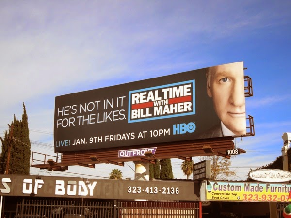 Bill Maher He's not in it for the likes billboard