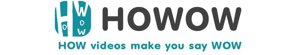 HoWoW : HOW videos make you say WOW