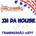 #379 IN DA HOUSE