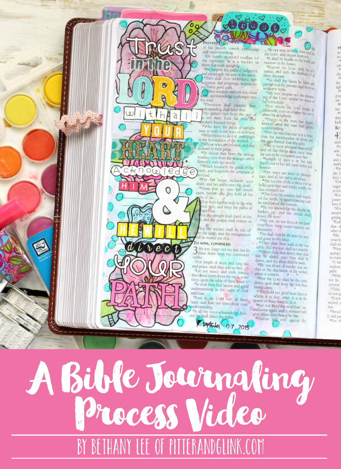 A Bible Journaling Process Video: Proverbs 3:5-6 www.pitterandglink.com