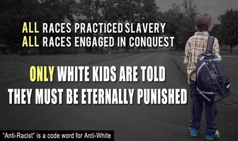 Say no to anti-white propaganda and guilt trips .. opt out from the hate-filled propaganda...