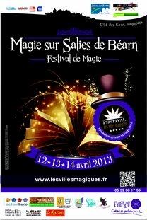 1er Festival MAGIE SUR SALIES DE BEARN  les Vendredi 12, Samedi 13 et Dimanche 14 Avril 2013
