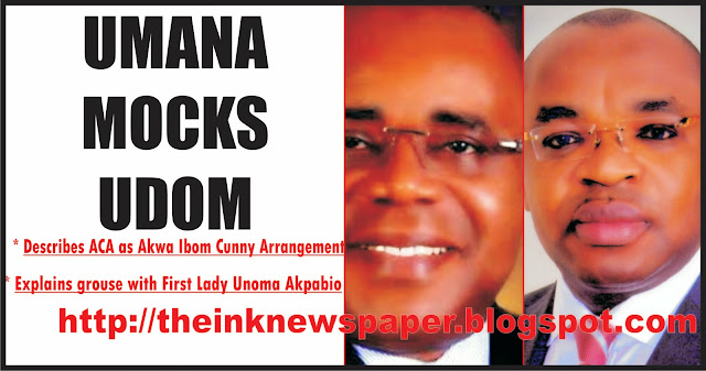 Blog4all: Umana Mocks Udom  * Explains grouse with First Lady Unoma Akpabio