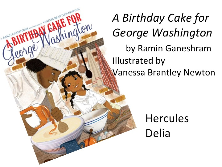 While A Fine Dessert Was Created By Bookpeople Who Are Not People Of Color Birthday Cake For George Washington An Author Iranian And
