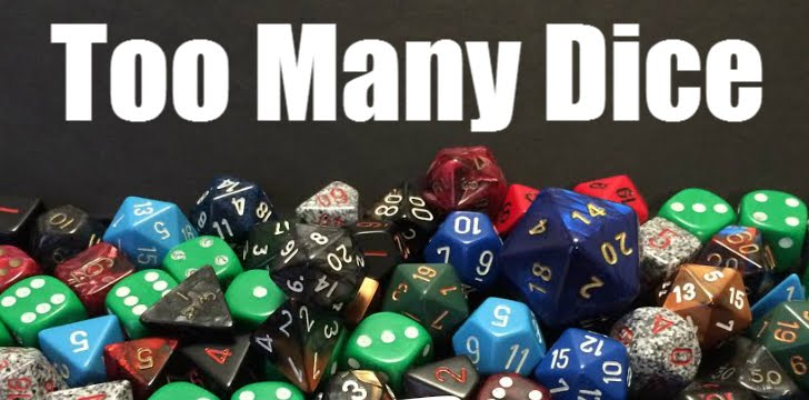 Too Many Dice