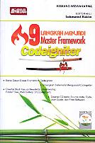 Judul Buku ;9 LANGKAH MENJADI MASTER FRAMEWORK CODEIGNITER + CD Pengarang : Komang Wiswakarma Penerbit : Loko Media