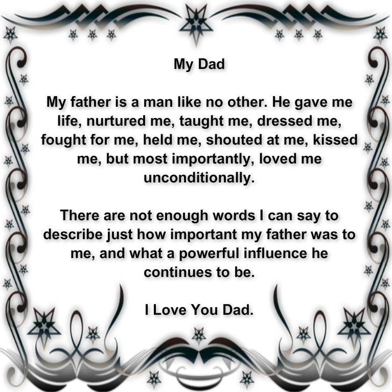 I Love You Quotes Dad : my dad my father is a man like no other he gave me life nurtured me ...