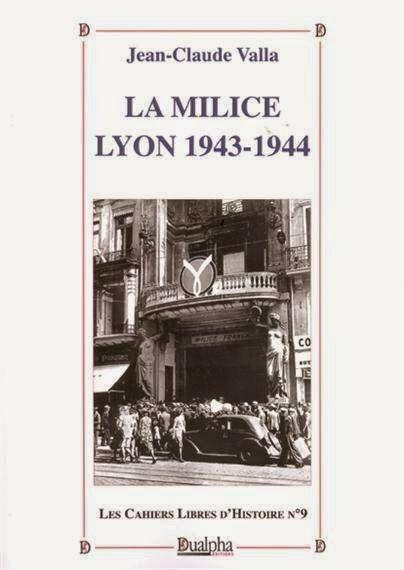 http://www.librad.com/libfr/3089-DUA/Les+Cahiers+Libres+d%27Histoire+09+%3A%3A+La+Milice.+Lyon+1943-1944.html