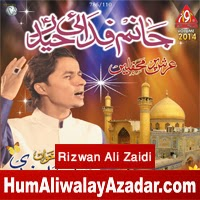 http://72jafry.blogspot.com/2014/05/rizwan-ali-zaidi-manqabat-2014.html