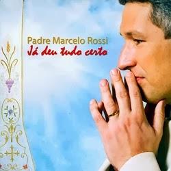 Baixar CD Padre Marcelo Rossi – Já Deu Tudo Certo