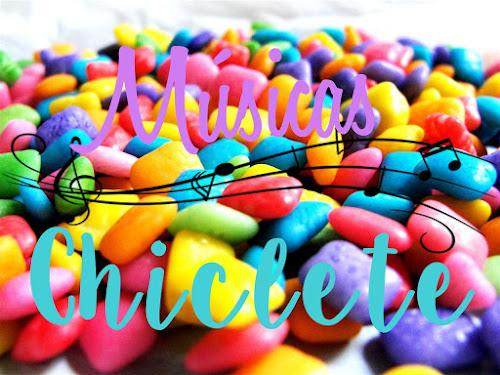 Músicas chiclete :)