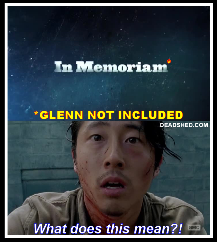 The_Walking_Dead_Season_6_Meme_In_Memoriam_Talking_Dead_Glenn_What_Does_This_Mean_6x03_DeadShed deadshed productions terrible mystery edition the walking dead