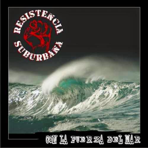 Con La Fuerza Del Mar - Resistencia Suburbana