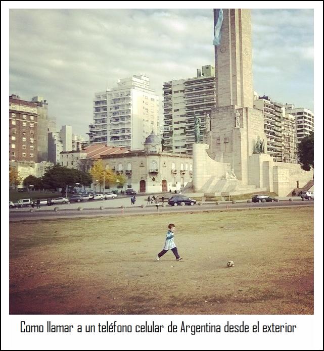 Como llamar a un teléfono celular de Argentina desde el exterior
