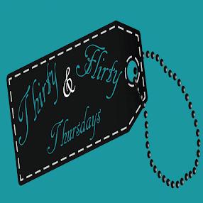 Thirty & Flirty Thursdays
