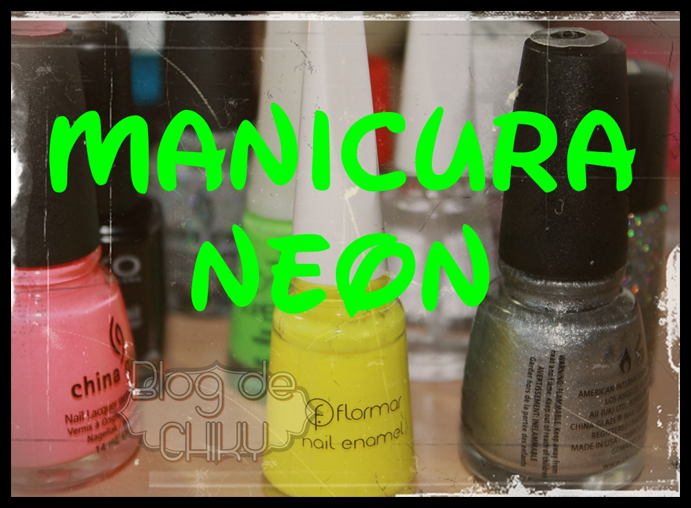 ♥ Blog de Chiky ♥: ♥323♥ Manicura Neon