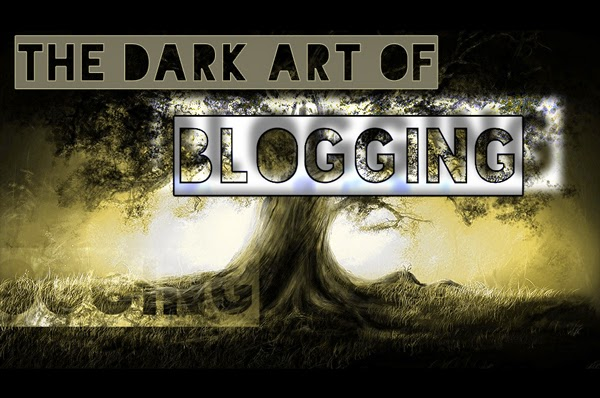 The Dark Art of Blogging