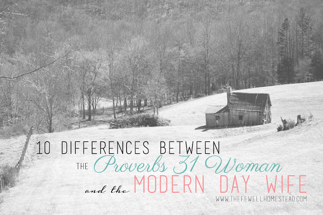 10 Differences Between the Proverbs 31 Woman and the Modern Day