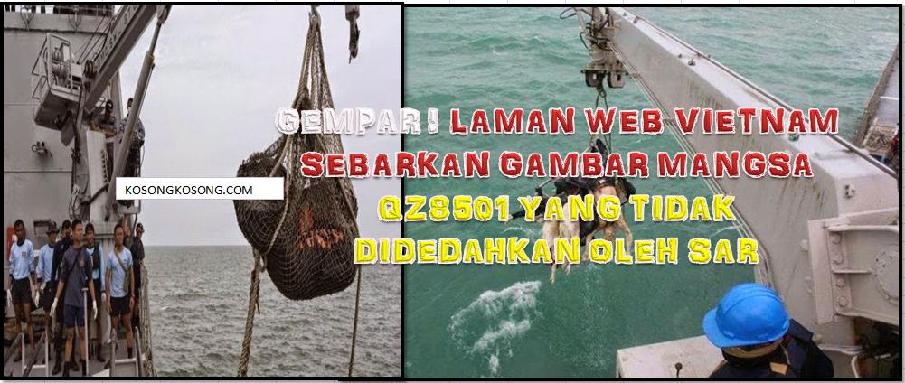 GEMPAR LAMAN WEB VIETNAM SEBARKAN GAMBAR MANGSA QZ8501 YANG TIDAK DIDEDAHKAN OLEH SAR