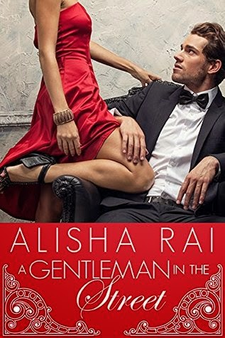 A Gentleman in the Street by Alisha Rai