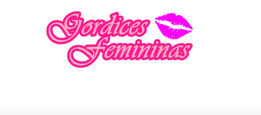 Gordices Femininas