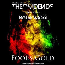 The Dividends ft. Raekwon - Fool's Gold