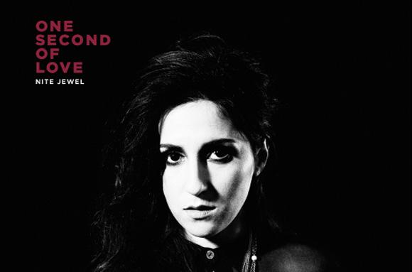 Stream: Nite Jewel - One Second Of Love