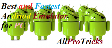 Top 5 Best Android Emulators For Windows 7, 8, 8.1 Touch