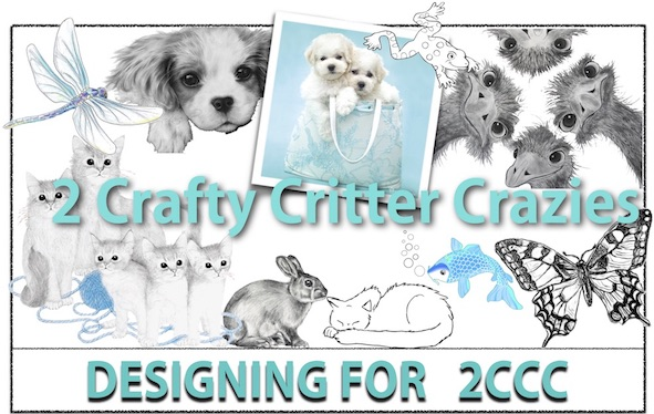 I design for: 2 Crafty Critter Crazies