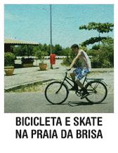 Bicicleta e skate na Praia da Brisa