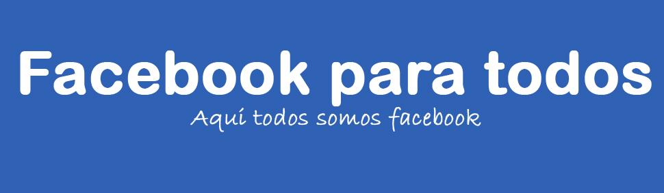facebook para todos - trucos para facebook